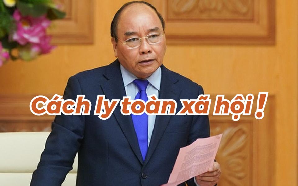 NÓNG: Thủ tướng chỉ thị 'cách ly toàn xã hội' từ ngày 1 tháng 4