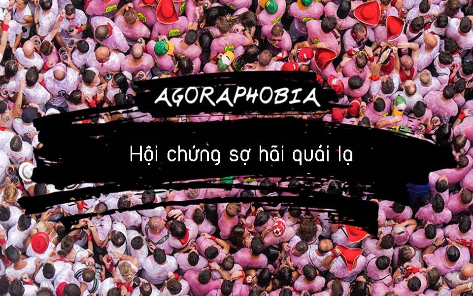 Agoraphobia: Hội chứng ám ảnh, sợ hãi với xã hội