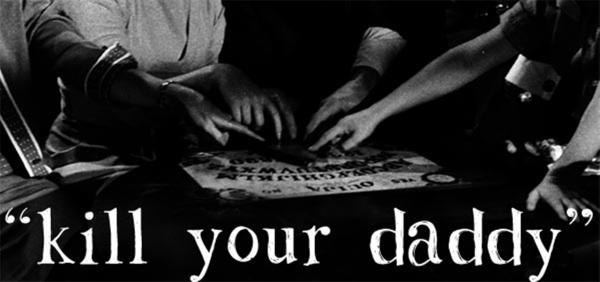kill you daddy ouija